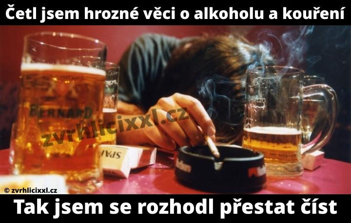 Četl Jsem Hrozné Věci O Alkoholu A Kouření. Tak Jsem Se Rozhodl Přestat číst