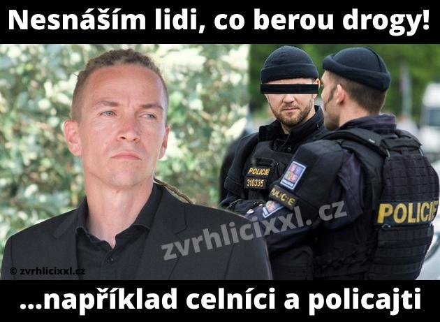 Nesnáším Lidi, Co Berou Drogy. ...například Celníci A Policajti