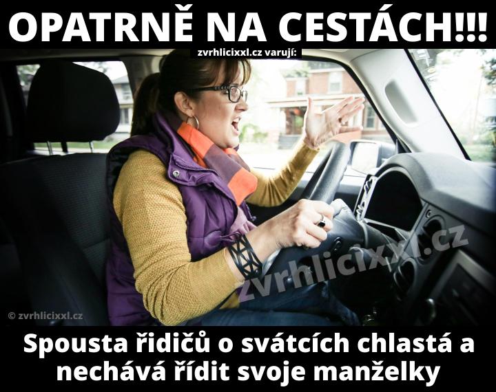 Opatrně Na Cestách. Spousta řidičů O Svátcích Chlastá A Nechává řídit Svoje Manželky.