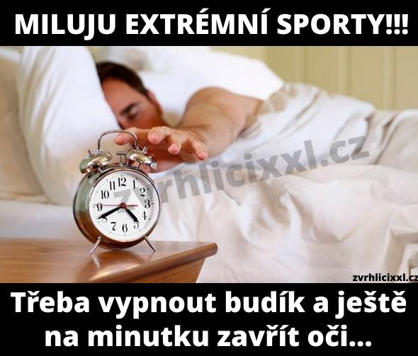 Miluju ExtrÉmnÍ Sporty, Třeba Vypnout Budík A Ještě Na Minutku Zavřít Oči,vtipy,vstávání,zaspat,budíček,spát,humor,ráno,legrace