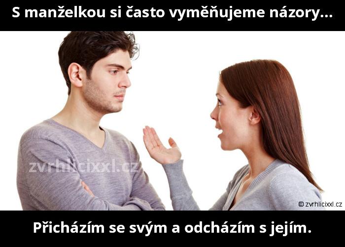 S Manželkou Si často Vyměňujeme Názory. Přicházím Se Svým A Odcházím S Jejím,manželství,hádka,manželka